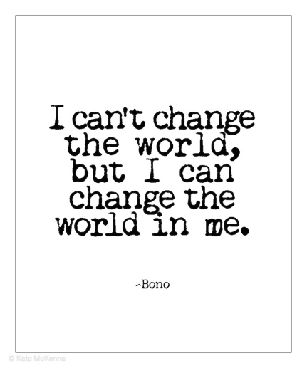 bono quote on changing the world